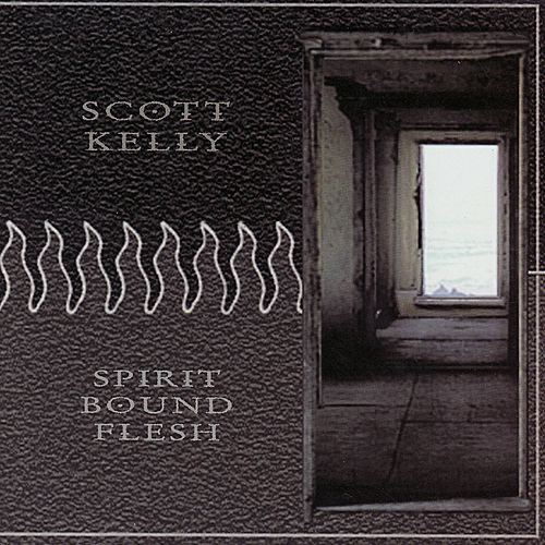 Play & Download Spirit Bound Flesh by Scott Kelly | Napster