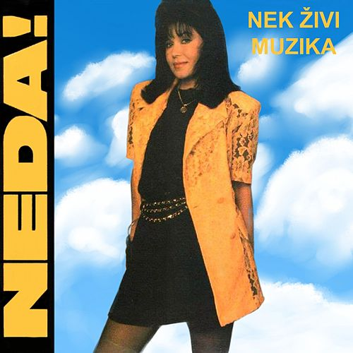 Nek živi muzika by Neda Ukraden