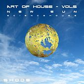 Play & Download Art of House, Vol. .5 (New Sun) by Various Artists | Napster