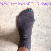 New Remixes of OLD Songs by OLD