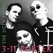 Play & Download The Ugly Thing by 3-11 Porter | Napster