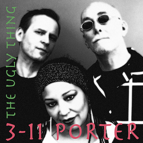 The Ugly Thing by 3-11 Porter