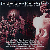 Play & Download Soft Lights & Sweet Music: Jazz Giants Play Berlin by Various Artists | Napster