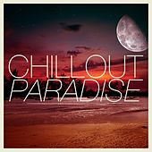 Chillout Paradise by Various Artists
