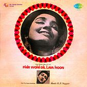 Phir Wohi Dil Laya Hoon (Original Motion Picture Soundtrack) by Various Artists
