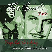 Play & Download The Saint, Vol 2: Vintage Radio Classic Mystery Starring Vincent Price by Vincent Price | Napster