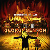 Play & Download Weekend in L.A (A Tribute to George Benson ) by uNaM | Napster