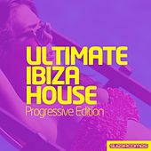 Play & Download Ultimate Ibiza House - Progressive Edition - EP by Various Artists | Napster