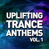 Play & Download Uplifting Trance Anthems - Vol. 1 - EP by Various Artists | Napster