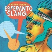 Play & Download Esperanto Slang by Captain Planet | Napster