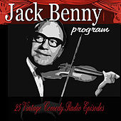 Jack Benny Program, Vol. 1: 25 Vintage Comedy Radio Episodes by Jack Benny