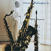 Play & Download All My Tomorrows by Grover Washington, Jr. | Napster