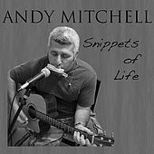 Play & Download Snippets of Life by Andy Mitchell | Napster