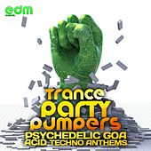 Play & Download Trance Party Pumpers - Psychedelic Goa Acid Techno Anthems by Various Artists | Napster