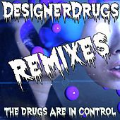 Play & Download The Drugs Are In Control Remix EP by The Designer Drugs | Napster