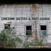Play & Download Lonesome Scenes by The Lonesome Sisters | Napster