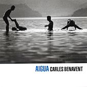 Play & Download Aigua by Carles Benavent | Napster