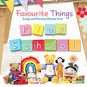 Favourite Things - Songs and Nursery Rhymes from Play School by Play School