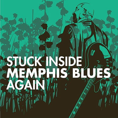 Play & Download Stuck Inside Memphis Blues Again by Various Artists | Napster