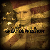 Songs of the Great Depression by Various Artists