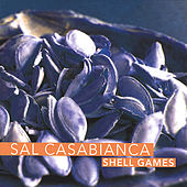 Play & Download Shell Games by Sal Casabianca | Napster