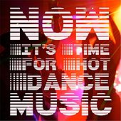 Now It's Time for Hot Dance Music by Various Artists