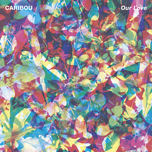 Play & Download Our Love by Caribou | Napster