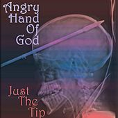 Just the Tip (EP) by Angry Hand Of God