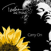 Play & Download Carry On: Teisha and Friends by Various Artists | Napster
