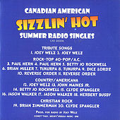 Canadian American Sizzlin' Hot Summer Radio Singles by Various Artists