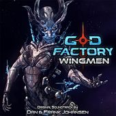Play & Download God Factory: Wingmen (Original Soundtrack) by Dan | Napster