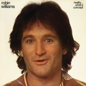 Play & Download Reality...What A Concept by Robin Williams | Napster