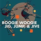Boogie Woogie - Jig, Jump, & Jive by Various Artists