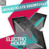 Play & Download House Beats Essentials: Electro House - Vol. 1 by Various Artists | Napster