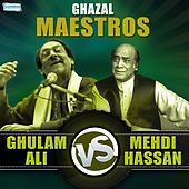Play & Download Ghazal Maestros - Ghulam Ali v/s Mehdi Hasan by Various Artists | Napster