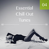 Play & Download Essential Chill Out Tunes, Vol. 04 by Various Artists | Napster