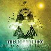 Play & Download This Sounds Like Deep & Tech-House, Vol. 2 by Various Artists | Napster