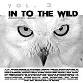 Play & Download In to the Wild, Vol. 3 by Various Artists | Napster