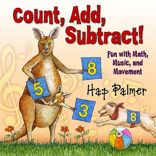 Count, Add, Subtract!  Fun With Math, Music, And Movement by Hap Palmer