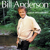 Play & Download A Lot Of Things Different by Bill Anderson | Napster