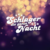 Play & Download Schlager die ganze Nacht by Various Artists | Napster