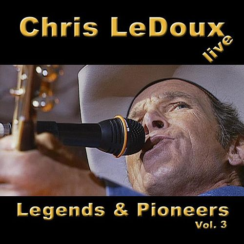 Play & Download Legends & Pioneers, Vol. 3 by Chris LeDoux | Napster