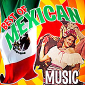 Best of Mexican Music by Various Artists