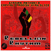 Play & Download Rebellion Riddim by Various Artists | Napster