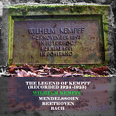 Play & Download The Legend of Kempff (Recorded 1924 -1925) by Wilhelm Kempff | Napster