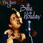 Play & Download The Best of Billie Holiday by Billie Holiday | Napster