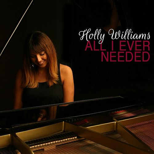 All I Ever Needed by Holly Williams