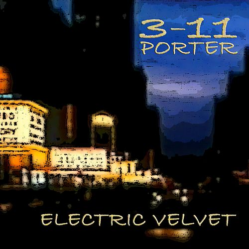 Electric Velvet by 3-11 Porter