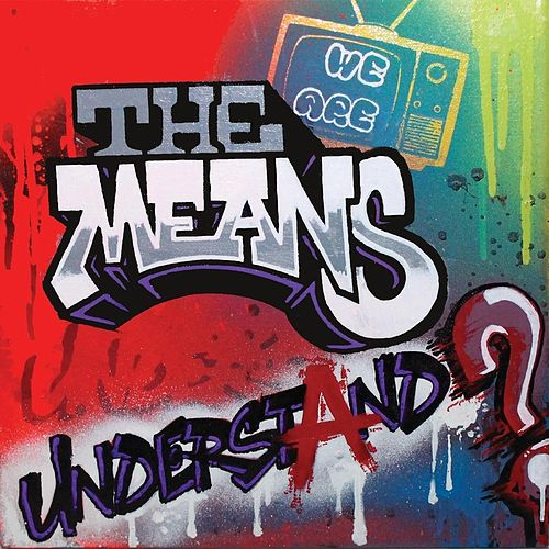 Play & Download Understand? by The Means | Napster