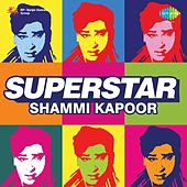 Superstar Shammi Kapoor by Various Artists